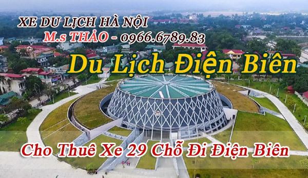 Cho Thuê Xe 29 Chỗ Đi Điện Biên Giá Rẻ Tại Hà Nội